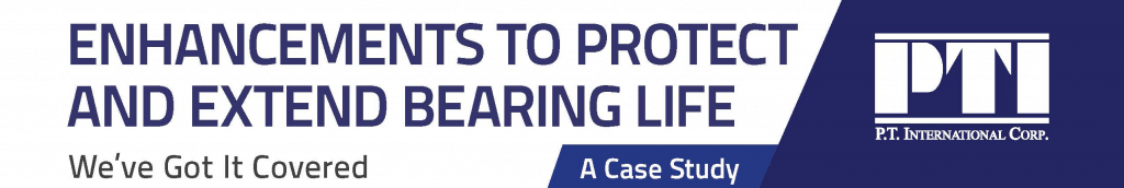 Case Study: Need to Protect a Bearing? PTI Has You Covered.
