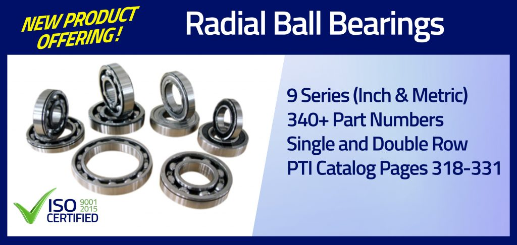 New Product Offering – Radial Ball Bearings