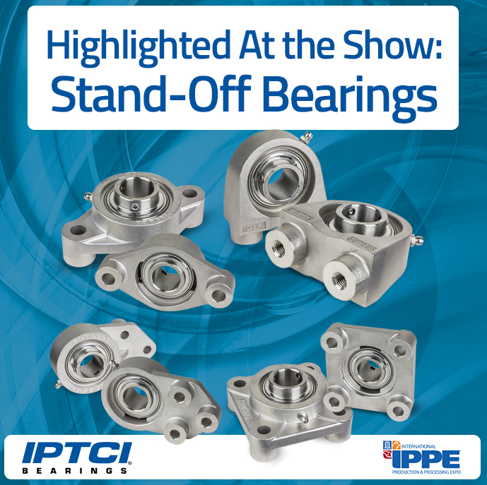 Stand-Off Bearings Stand Out at IPPE