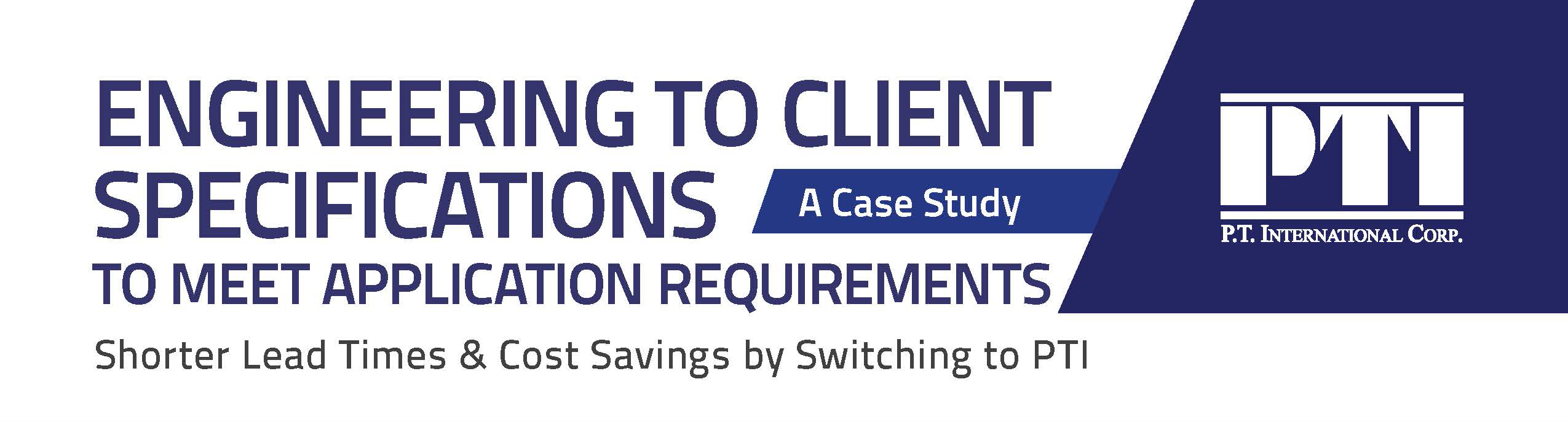 PTI-Case Study - Engineering to Client Specifications image for email