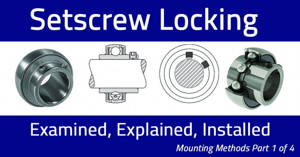 Mounting Methods (Part 1 of 4): Setscrew Locking